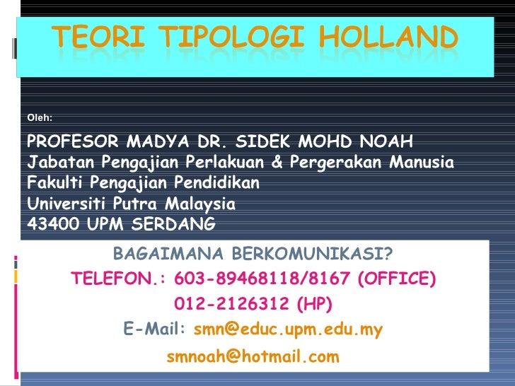 Oleh: PROFESOR MADYA DR. SIDEK MOHD NOAH Jabatan Pengajian Perlakuan & Pergerakan Manusia Fakulti Pengajian Pendidikan Uni...