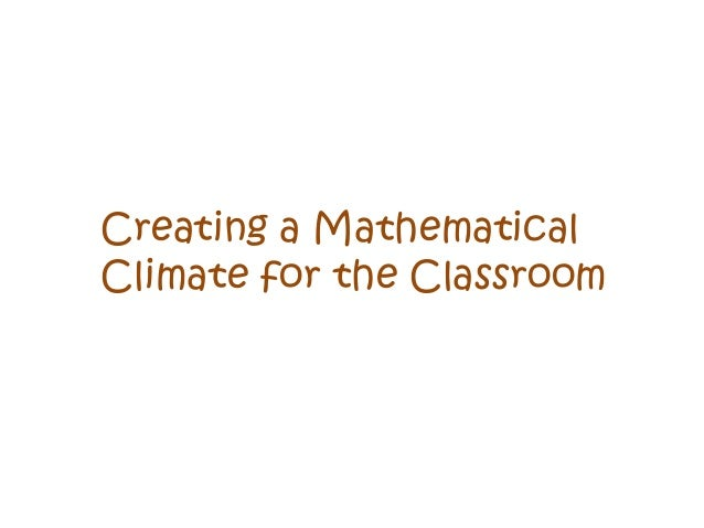 Creating a Mathematical Climate for the Classroom