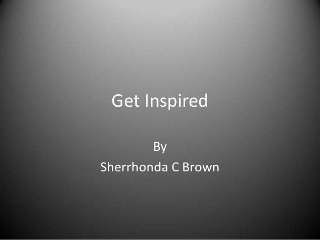 Get Inspired        BySherrhonda C Brown