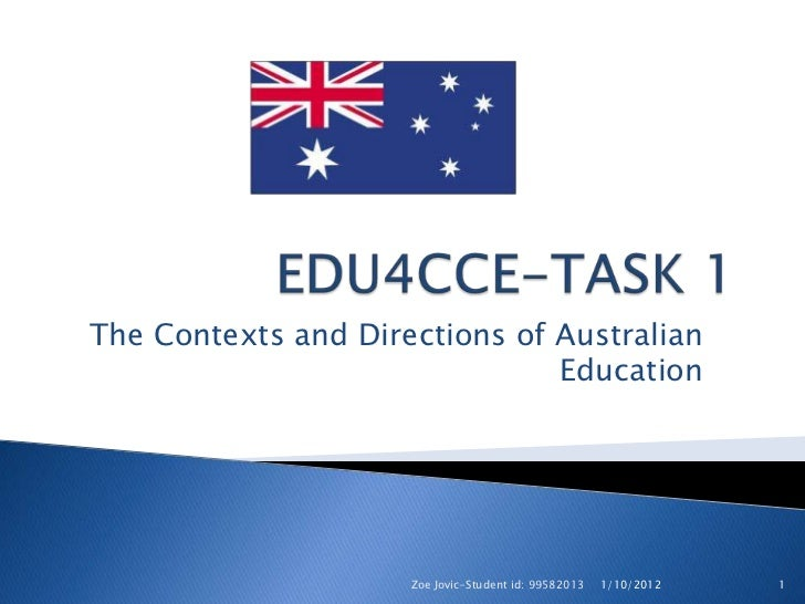 The Contexts and Directions of Australian                               Education                     Zoe Jovic-Student id...