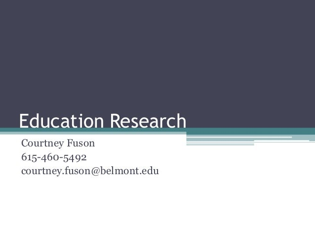 Education Research Courtney Fuson 615-460-5492 courtney.fuson@belmont.edu