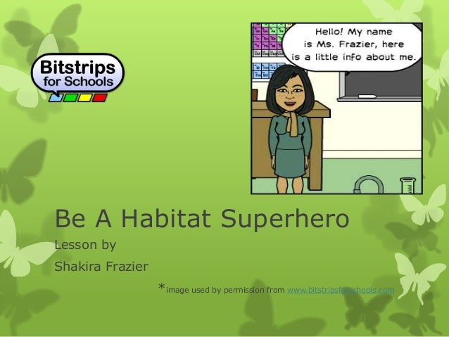 Be A Habitat Superhero Lesson by Shakira Frazier *image used by permission from www.bitstripsforschools.com