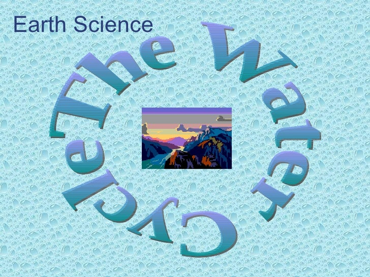 Earth Science The Water Cycle