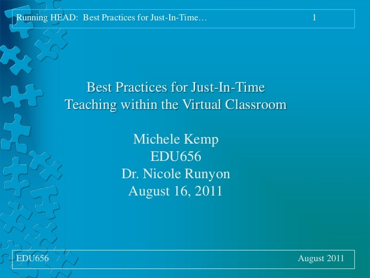 Running HEAD:  Best Practices for Just-In-Time…1<br />Best Practices for Just-In-Time Teaching within the Virtual Class...