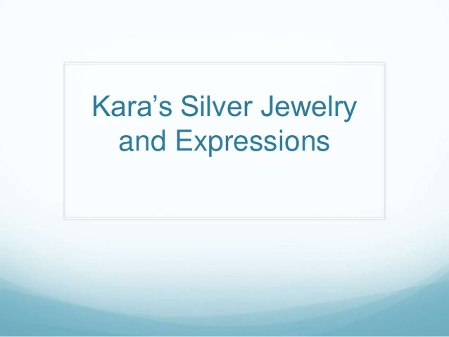 Kara's Silver Jewelry and Expressions