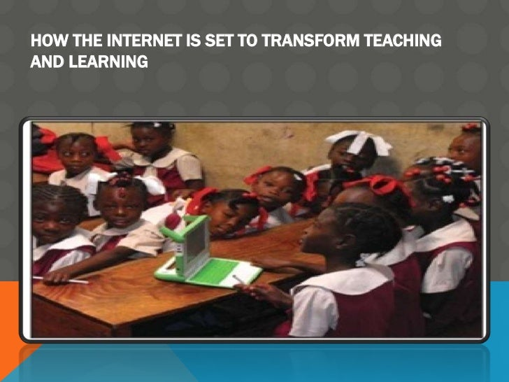 How the Internet is set to transform teaching and learning <br />