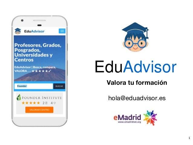 EduAdvisor Valora tu formación hola@eduadvisor.es ★★★★★ 2 💬 4 ♡ 1