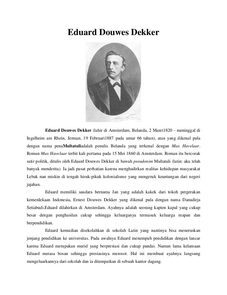 Eduard Douwes Dekker           Eduard Douwes Dekker (lahir di Amsterdam, Belanda, 2 Maret1820 – meninggal diIngelheim am R...