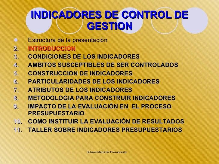 INDICADORES DE CONTROL DE GESTION <ul><li>Estructura de la presentación </li></ul><ul><li>INTRODUCCION </li></ul><ul><li>C...