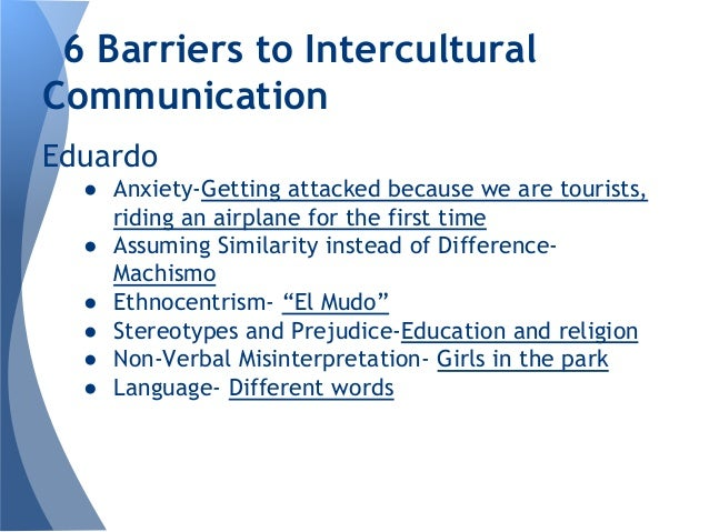 the barriers to intercultural communication and This volume provides an up to date overview and assessment of intercultural communication theories advancements stimulated by empirical research resulting from the 1983 title in the same series, intercultural communication.