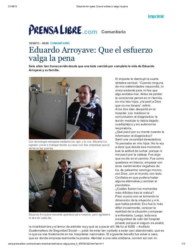21/08/13  Eduardo Arroyave: Que el esfuerzo valga la pena  imprimir  Comunitario 18/08/13 - 00:00 COMUNITARIO  Eduardo Arr...