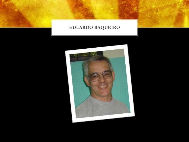 EDUARDO BAQUEIRO