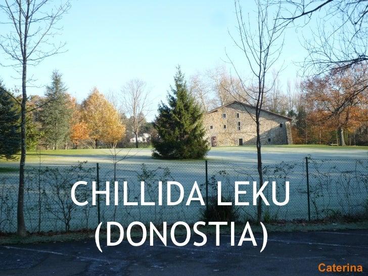 CHILLIDA LEKU (DONOSTIA) Caterina