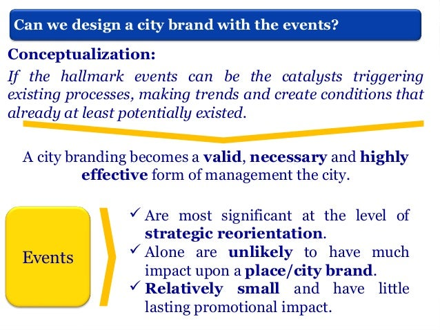 SUSTAINABILITY  In terms of the sustainability of the city brand, key preconditions emerge as follows: a long-term commit...