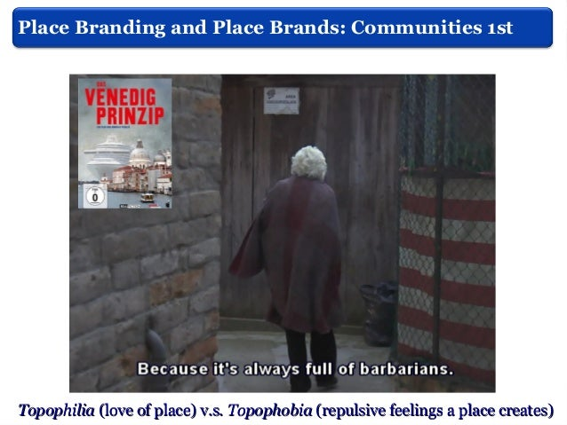 Place Branding realistic and honest What is place branding
