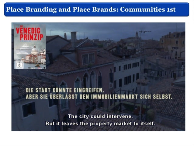 Place Branding - brandingpainful truth What is place telling the