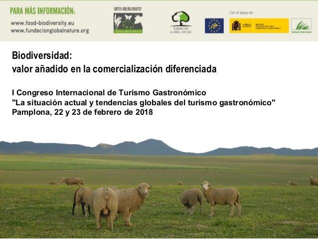 """Biodiversidad: valor añadido en la comercialización diferenciada I Congreso Internacional de Turismo Gastronómico """"La situ..."""