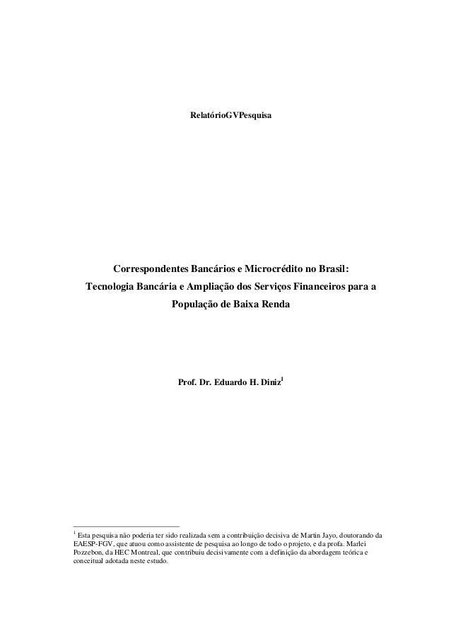 RelatórioGVPesquisaCorrespondentes Bancários e Microcrédito no Brasil:Tecnologia Bancária e Ampliação dos Serviços Finance...