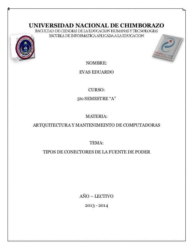 """UNIVERSIDAD NACIONAL DE CHIMBORAZO  NOMBRE: EVAS EDUARDO  CURSO: 5to SEMESTRE """"A""""  MATERIA: ARTQUITECTURA Y MANTENIMEINTO ..."""