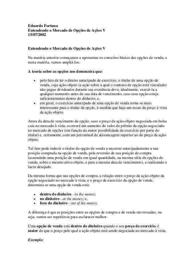 Eduardo Fortuna Entendendo o Mercado de Opções de Ações V 15/07/2002 Entendendo o Mercado de Opções de Ações V Na matéria ...
