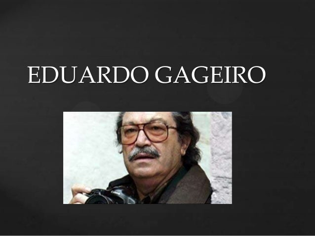 EDUARDO GAGEIRO  {
