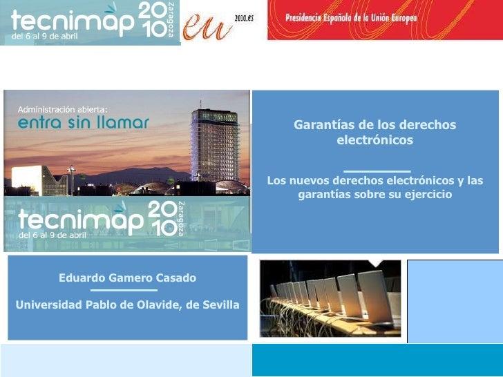 Garantías de los derechos electrónicos Los nuevos derechos electrónicos y las garantías sobre su ejercicio  Eduardo Gamer...