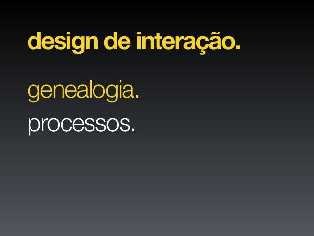 """– Donald Norman """"Design centrado no usuário significa trabalhar com seus usuários durante todo o projeto."""