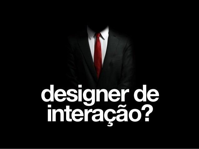 designer de interação?