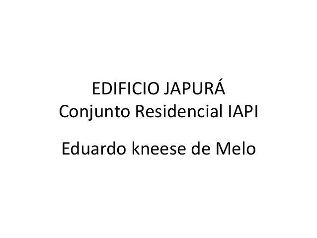 EDIFICIO JAPURÁ Conjunto Residencial IAPI Eduardo kneese de Melo