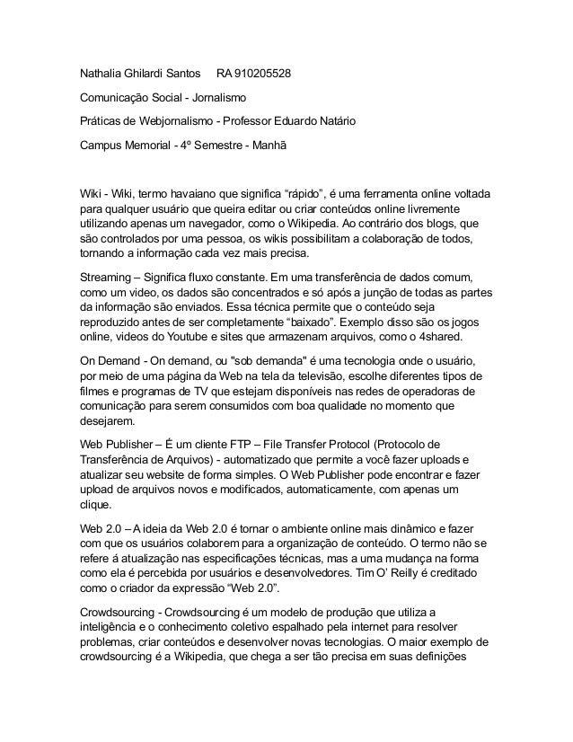 Nathalia Ghilardi Santos  RA 910205528  Comunicação Social - Jornalismo Práticas de Webjornalismo - Professor Eduardo Natá...