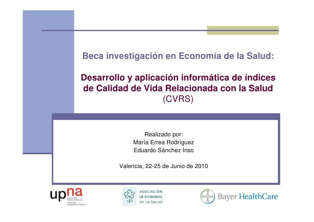 Beca investigación en Economía de la Salud:  Desarrollo y aplicación informática de índices de Calidad de Vida Relacionada...