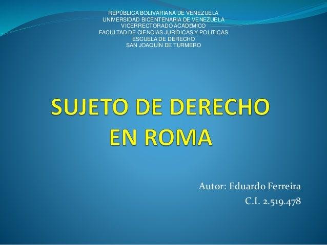 Autor: Eduardo Ferreira C.I. 2.519.478 REPÚBLICA BOLIVARIANA DE VENEZUELA UNIVERSIDAD BICENTENARIA DE VENEZUELA VICERRECTO...