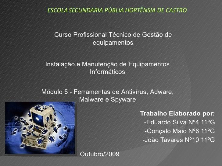 Trabalho Elaborado por: -Eduardo Silva Nº4 11ºG -Gonçalo Maio Nº6 11ºG -João Tavares Nº10 11ºG <ul><ul><li>Curso Profissio...