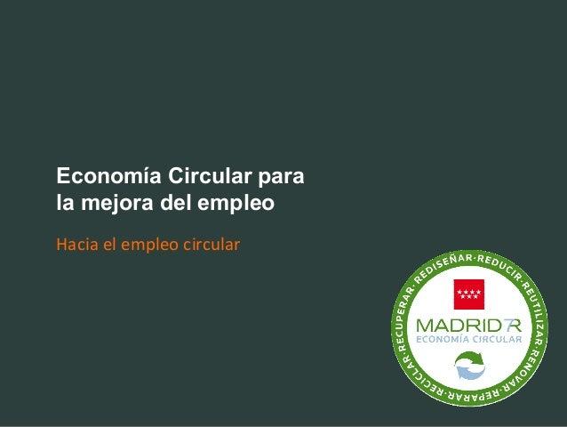 Economía Circular para la mejora del empleo Haciaelempleocircular
