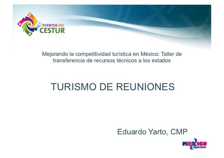 Mejorando la competitividad turística en México: Taller de    transferencia de recursos técnicos a los estados   TURISMO D...