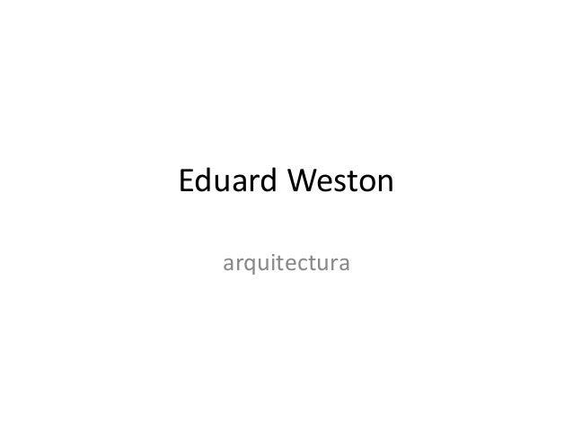 Eduard Weston arquitectura