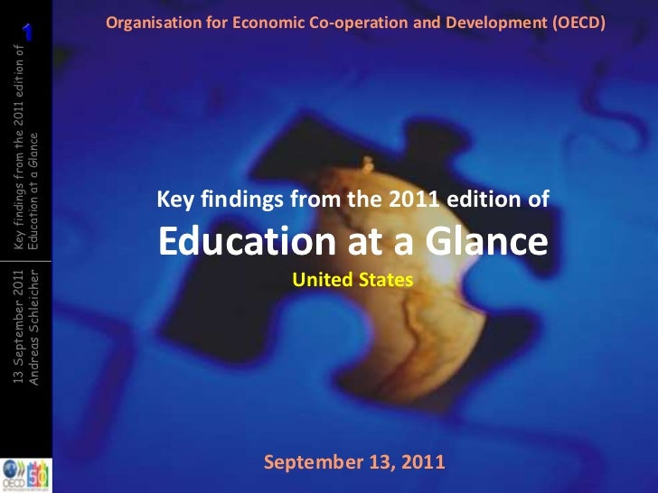 1          1Key findings from the 2011 edition ofEducation at a Glance                                        Organisation...