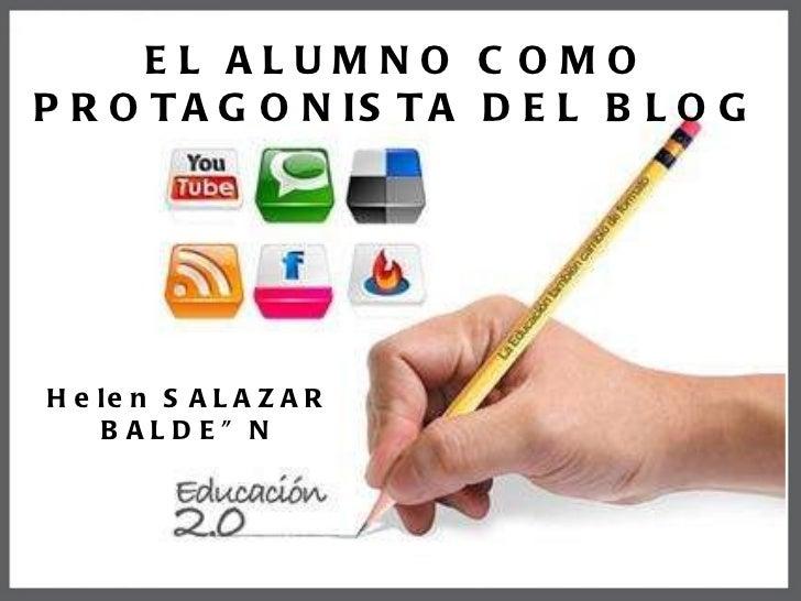 Helen SALAZAR BALDEÓN EL ALUMNO COMO PROTAGONISTA DEL BLOG