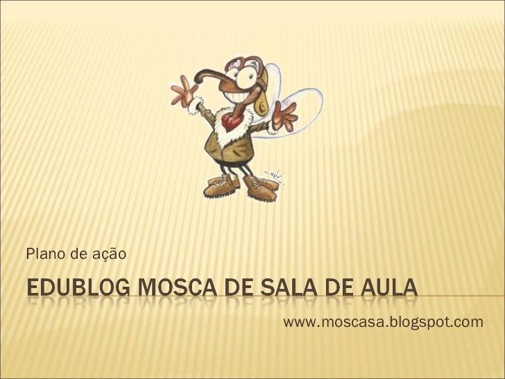 Plano de ação www.moscasa.blogspot.com