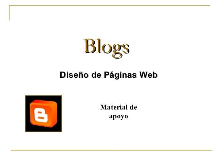 BlogsDiseño de Páginas Web        Material de          apoyo