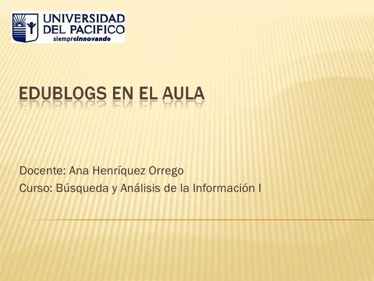 Docente: Ana Henríquez Orrego Curso: Búsqueda y Análisis de la Información I