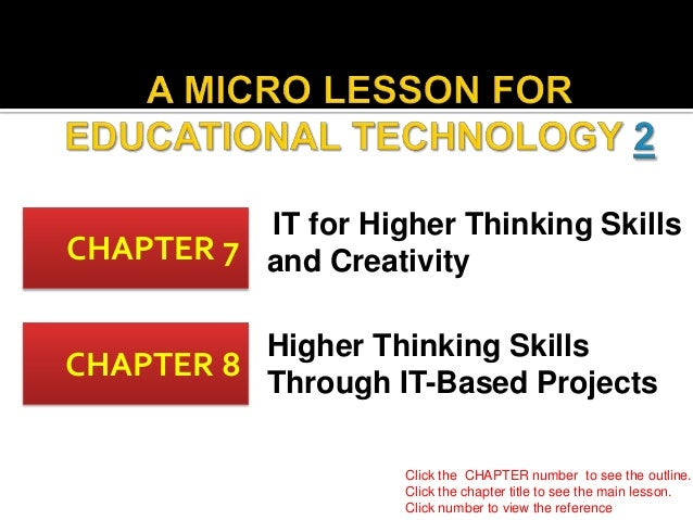 IT for Higher Thinking Skills CHAPTER 7 and Creativity Higher Thinking Skills CHAPTER 8 Through IT-Based Projects Click th...