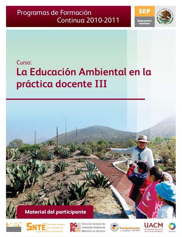 La Educación Ambiental en la práctica docente III Curso: Material del participante para la educación queremosque Programas...