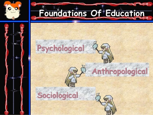 anthropological foundation of educ Historical foundations of education (calderon)  anthropological foundation of education  historical foundation of educdocx.