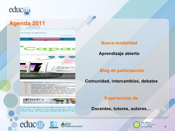Agenda 2011 Nueva modalidad Aprendizaje abierto Blog de participación Comunidad, intercambios, debates   Experiencias de  ...