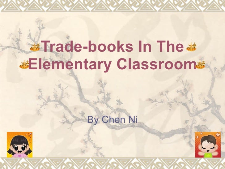 Trade-books In The Elementary Classroom By Chen Ni