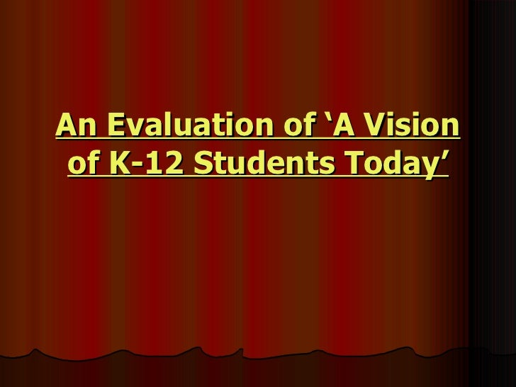 An Evaluation of 'A Vision of K-12 Students Today'