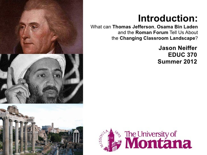 Introduction:What can Thomas Jefferson, Osama Bin Laden           and the Roman Forum Tell Us About        the Changing Cl...