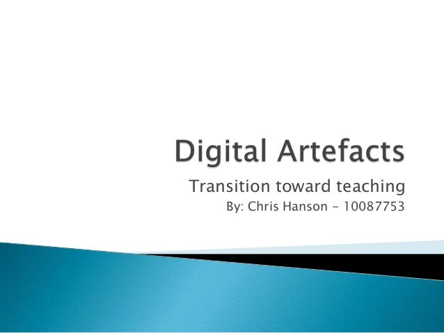 Transition toward teaching By: Chris Hanson - 10087753