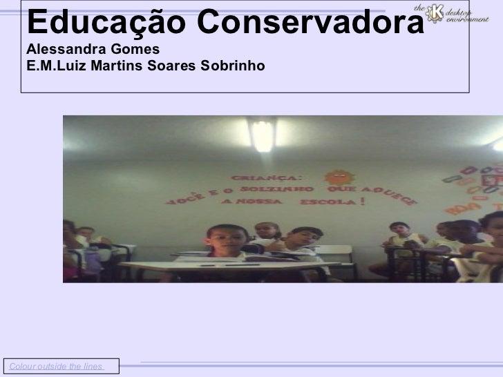 Colour outside the lines                         Educação Conservadora        Alessandra Gomes    ...